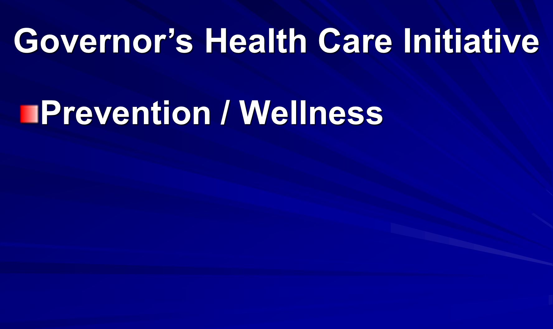 Prevention / Wellness Governors Health Care Initiative