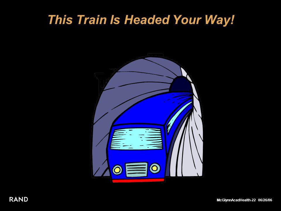 McGlynnAcadHealth-22 06/26/06 This Train Is Headed Your Way!
