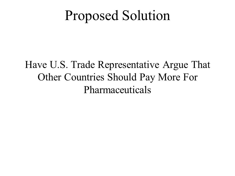 Proposed Solution Have U.S. Trade Representative Argue That Other Countries Should Pay More For Pharmaceuticals