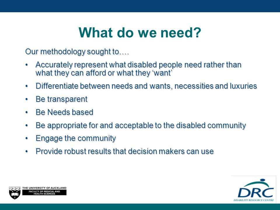 What do we need. Our methodology sought to….