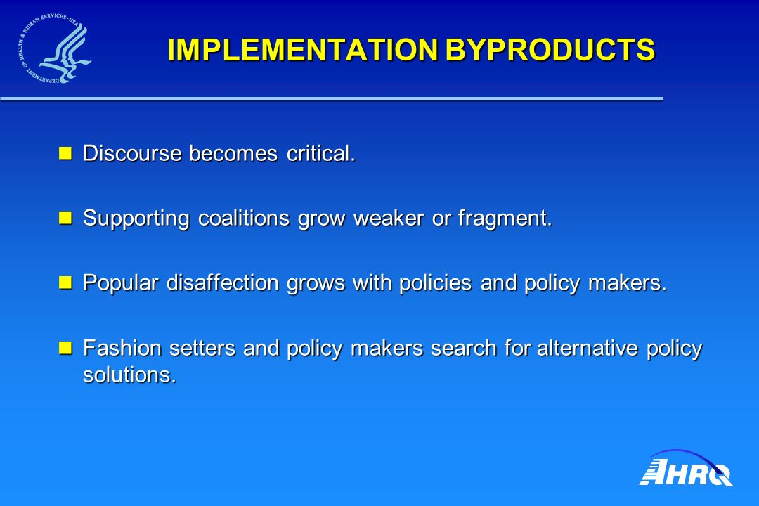 IMPLEMENTATION BYPRODUCTS IMPLEMENTATION BYPRODUCTS Discourse becomes critical.