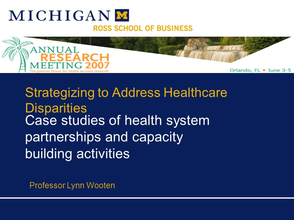 ©Professor Lynn Perry Wooten, June 2007 Ross School of Business, University of Michigan Governance, Leadership & Strategic Relationships Through Partnerships At case studies, City Government and County Health Department leadership and governance emerged through a community health partnership (Weech-Maldonado, Benson & Gamin, 2003); Alexander et al, 2001) Designed to build on strength of local knowledge about health problems and experiences in service delivery Support collaboration between the health care system and the community Partnerships encourage system thinking by taking a population view of health that incorporates disease-based and wellness- based models (Shortell, 1996) Collateral leadership as a super-organizational phenomenon Enables partnerships to tap into diverse skills and resources through a division of roles (Denis, Lamothe, & Langley, 2001)