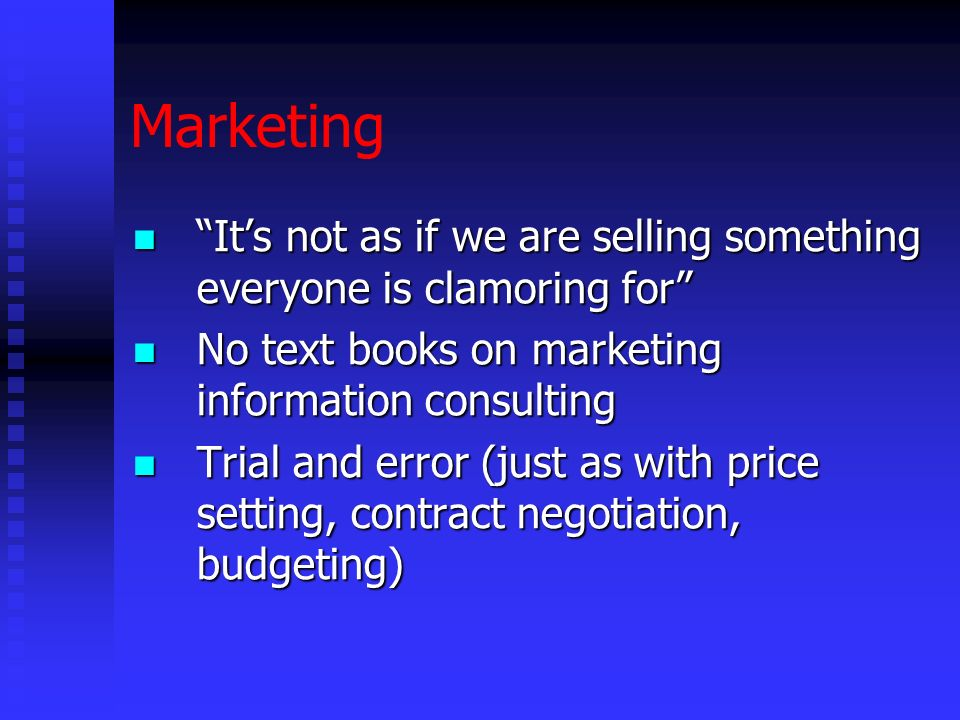 Marketing Its not as if we are selling something everyone is clamoring for Its not as if we are selling something everyone is clamoring for No text bo