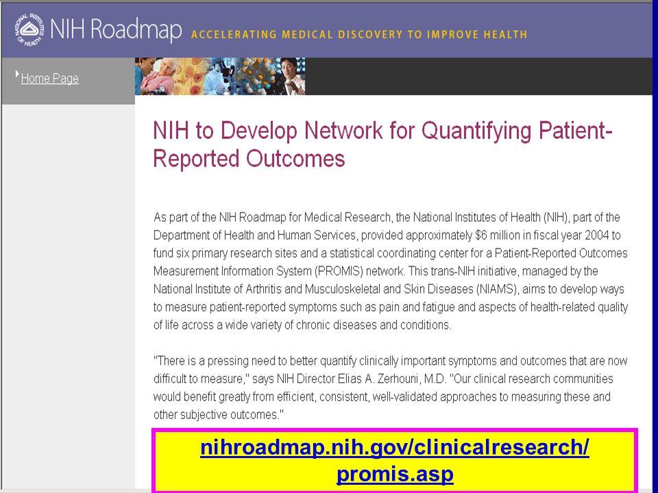 NIH Roadmap: Pt. Outcomes nihroadmap.nih.gov/clinicalresearch/ promis.asp