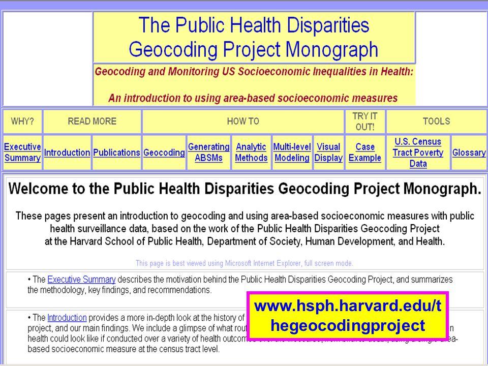 PH Disparities Geocoding Project www.hsph.harvard.edu/t hegeocodingproject