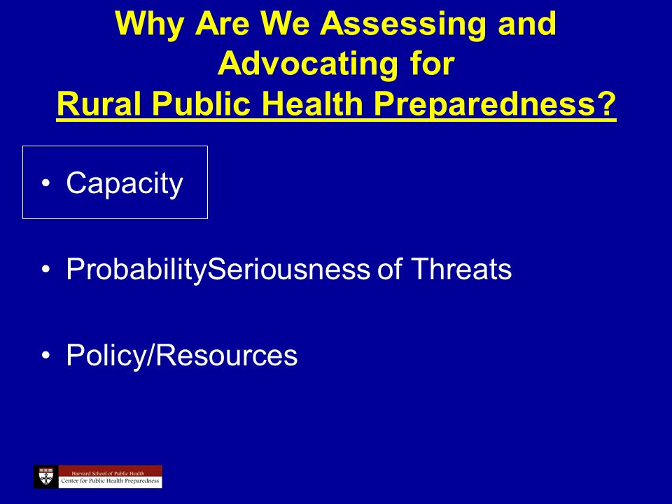 Why Are We Assessing and Advocating for Rural Public Health Preparedness.