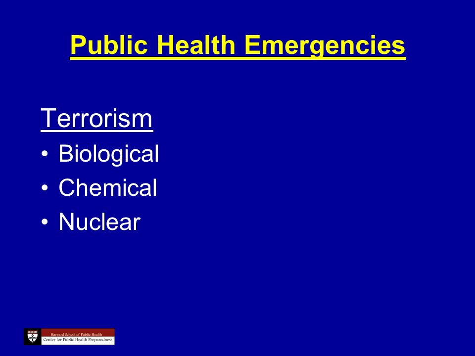 Public Health Emergencies Terrorism Biological Chemical Nuclear