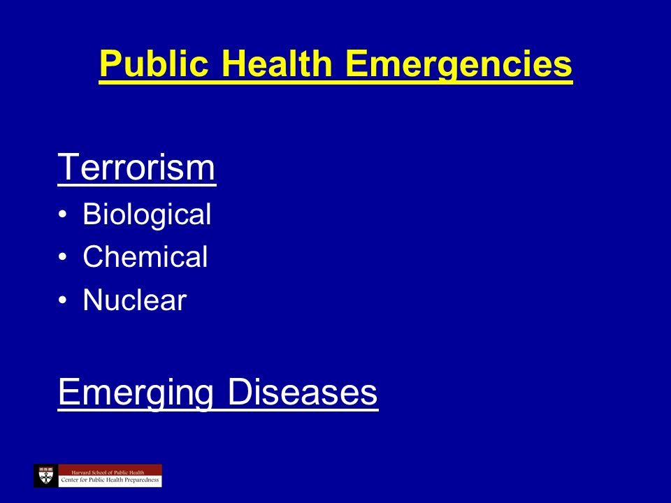 Public Health Emergencies Terrorism Biological Chemical Nuclear Emerging Diseases