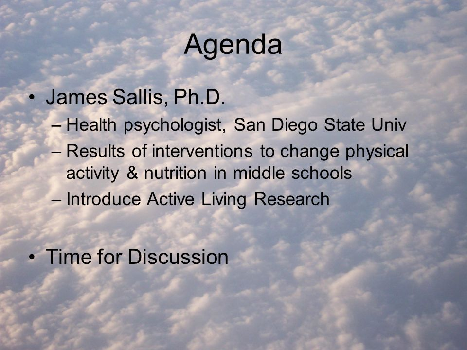 Agenda James Sallis, Ph.D.