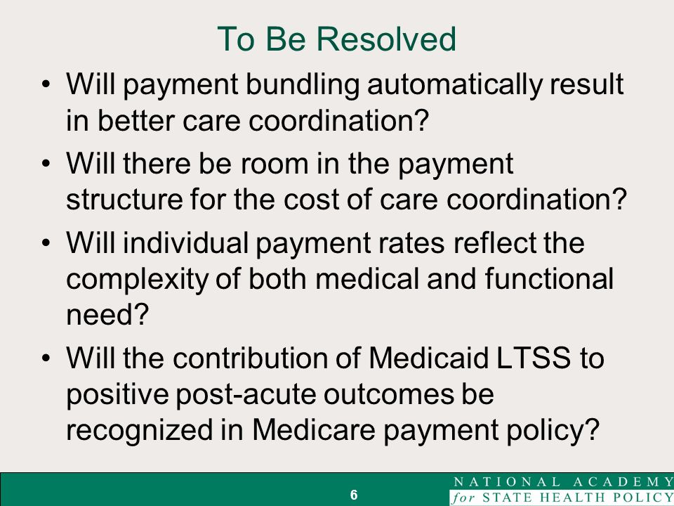 To Be Resolved Will payment bundling automatically result in better care coordination.