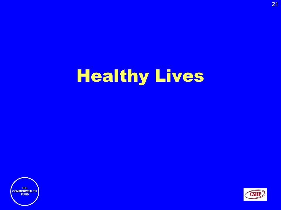 21 THE COMMONWEALTH FUND Healthy Lives