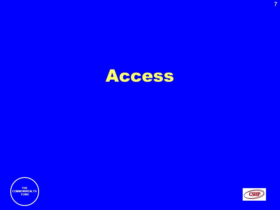 7 THE COMMONWEALTH FUND Access