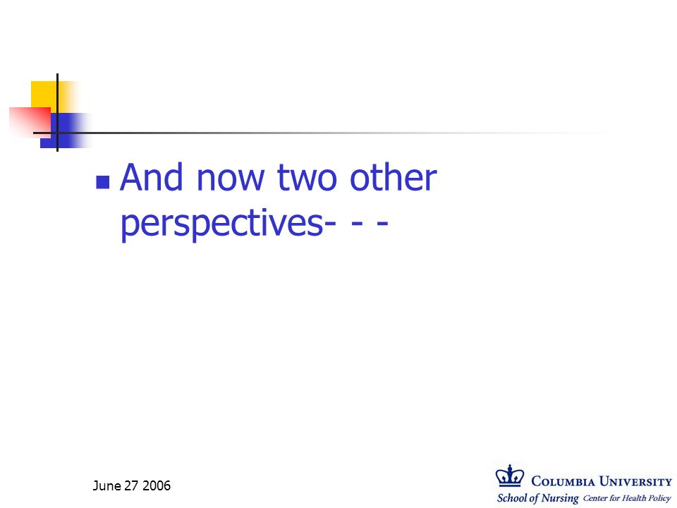 And now two other perspectives- - -