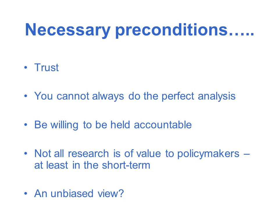 Necessary preconditions…..