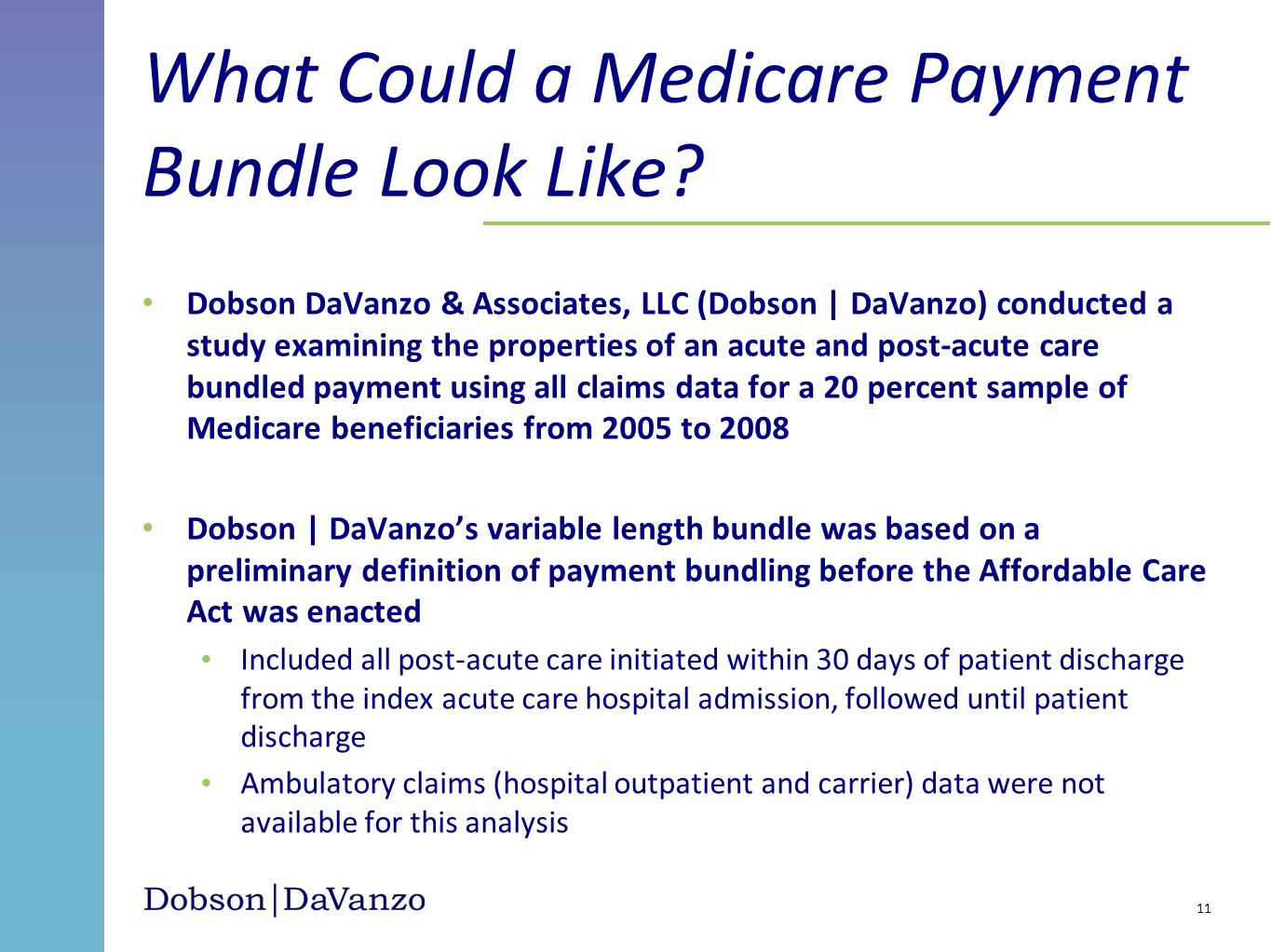 Dobson DaVanzo & Associates, LLC (Dobson | DaVanzo) conducted a study examining the properties of an acute and post-acute care bundled payment using a