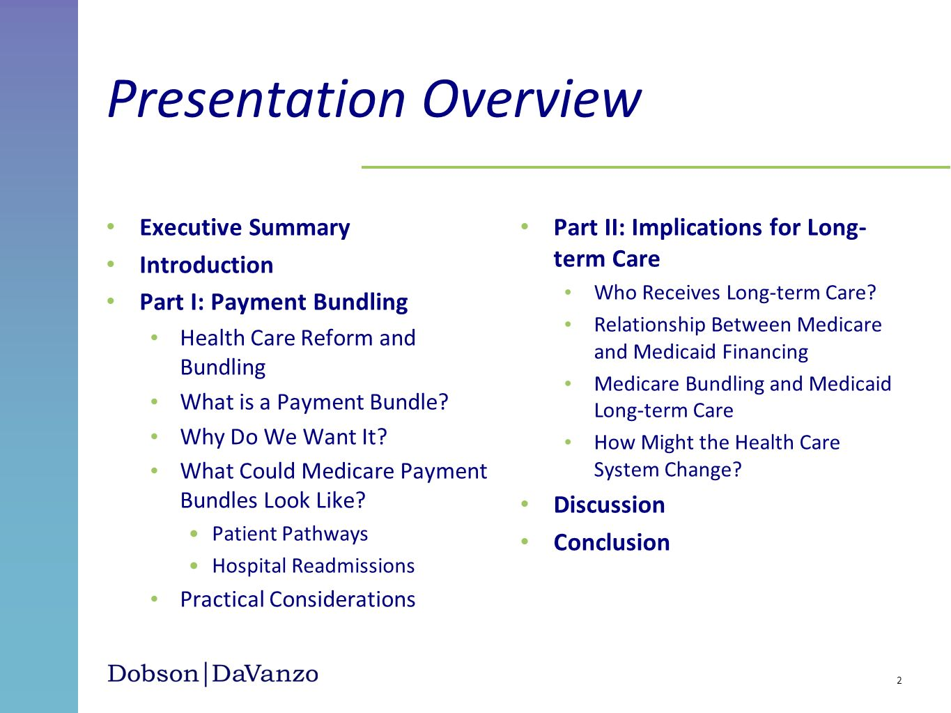 Presentation Overview Executive Summary Introduction Part I: Payment Bundling Health Care Reform and Bundling What is a Payment Bundle? Why Do We Want