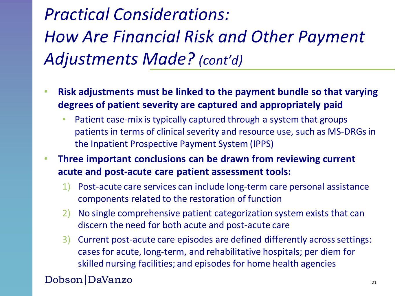 Risk adjustments must be linked to the payment bundle so that varying degrees of patient severity are captured and appropriately paid Patient case-mix