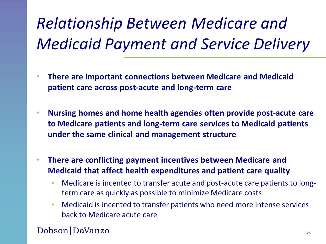 There are important connections between Medicare and Medicaid patient care across post-acute and long-term care Nursing homes and home health agencies
