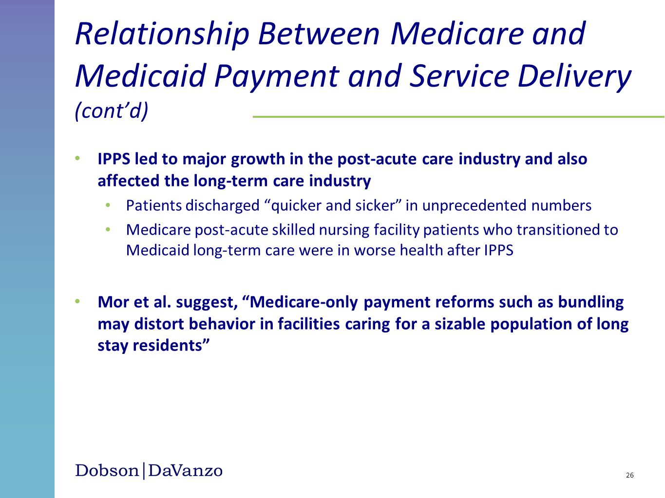 IPPS led to major growth in the post-acute care industry and also affected the long-term care industry Patients discharged quicker and sicker in unpre