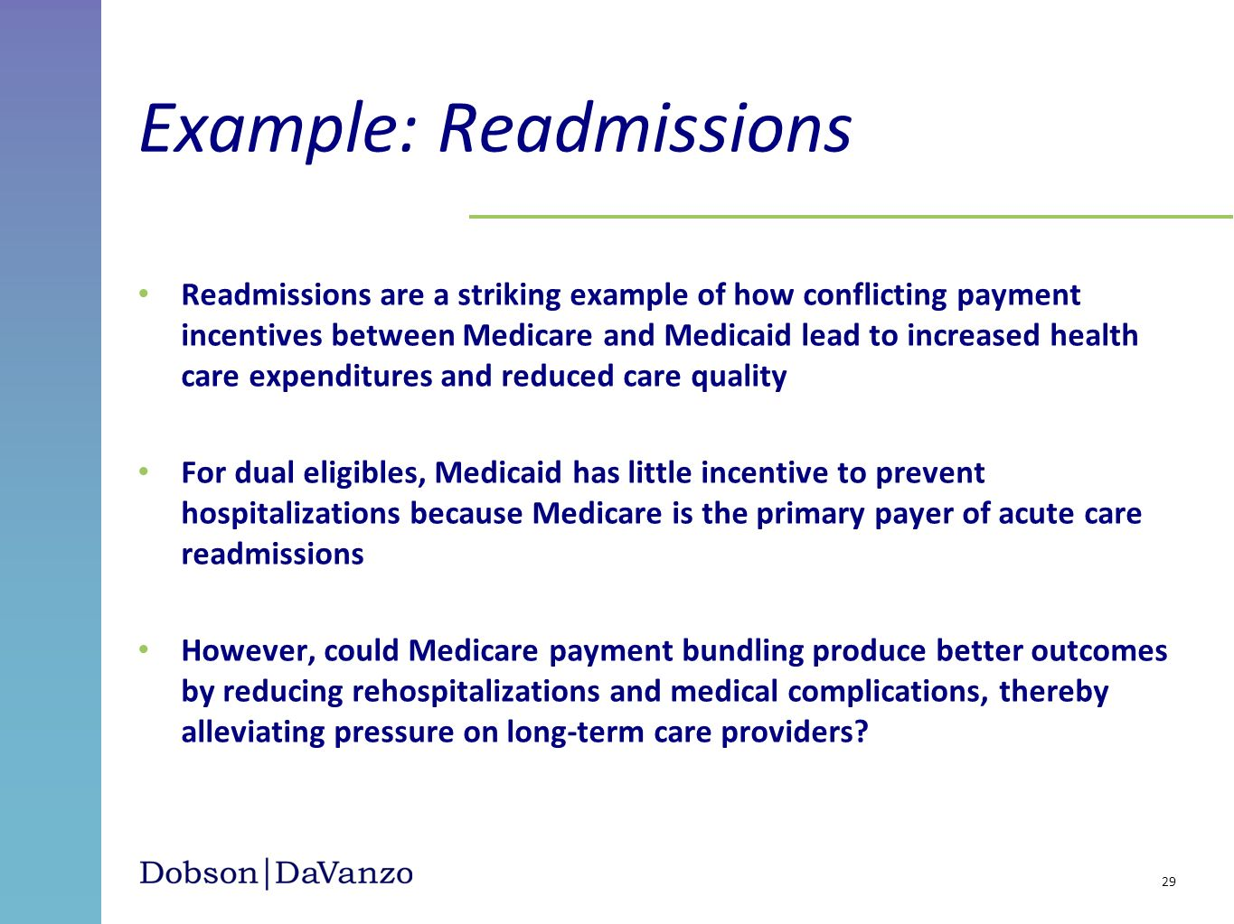 Readmissions are a striking example of how conflicting payment incentives between Medicare and Medicaid lead to increased health care expenditures and