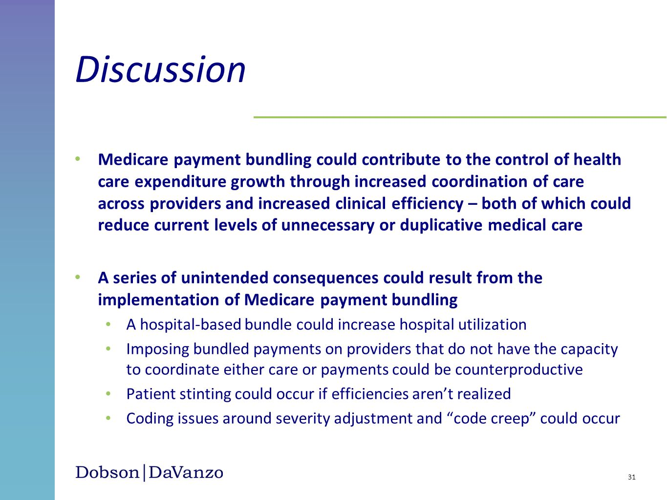 Medicare payment bundling could contribute to the control of health care expenditure growth through increased coordination of care across providers an
