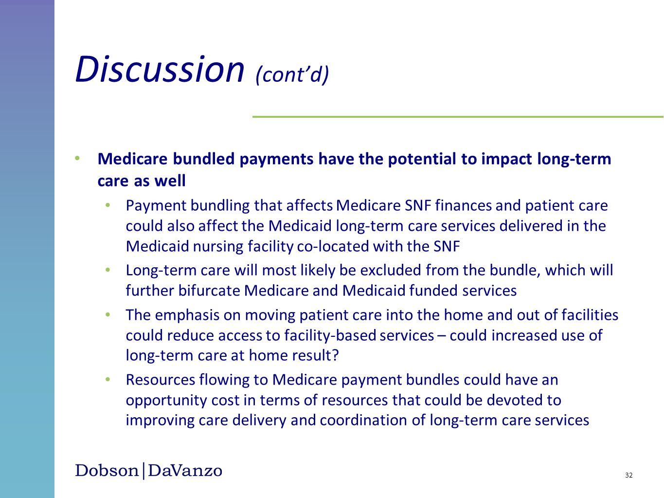 Medicare bundled payments have the potential to impact long-term care as well Payment bundling that affects Medicare SNF finances and patient care cou