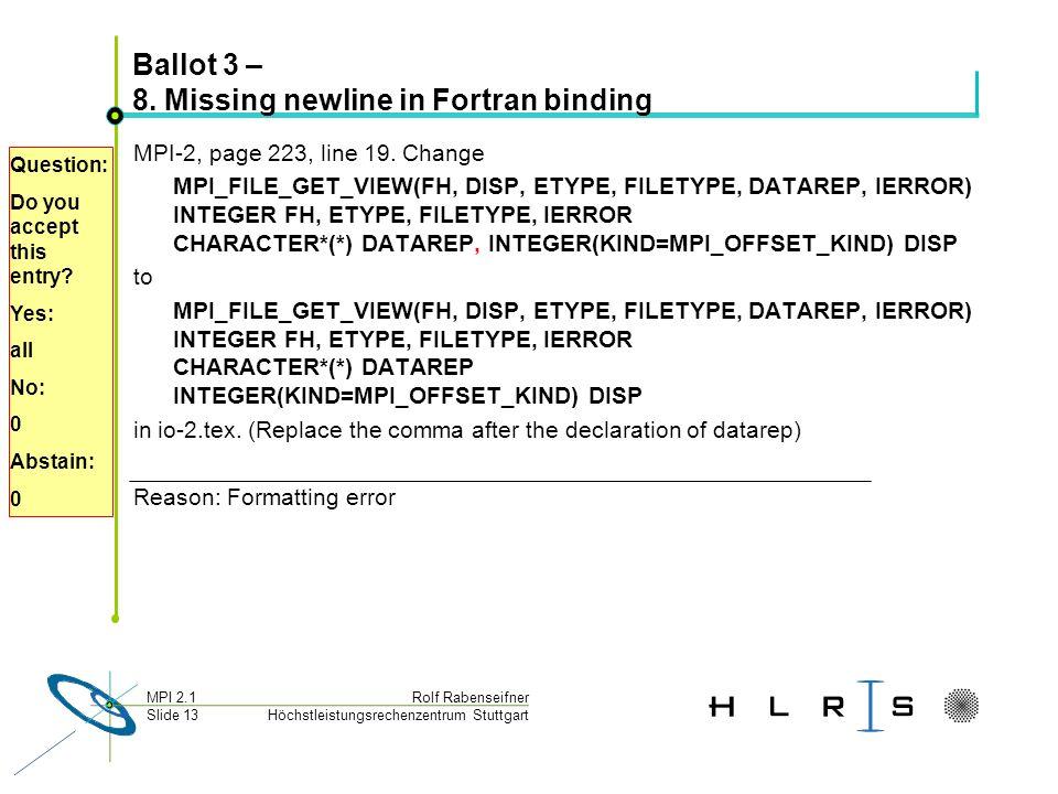 Höchstleistungsrechenzentrum Stuttgart Rolf RabenseifnerMPI 2.1 Slide 13 Ballot 3 – 8.