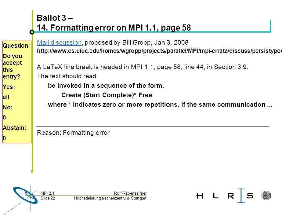 Höchstleistungsrechenzentrum Stuttgart Rolf RabenseifnerMPI 2.1 Slide 22 Ballot 3 – 14.