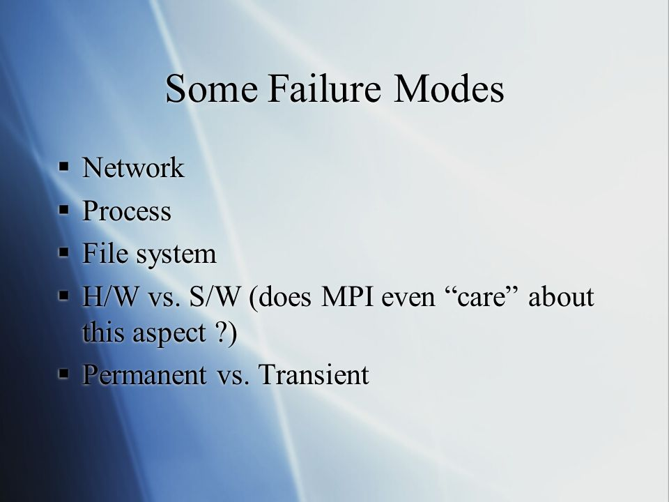 Some Failure Modes Network Process File system H/W vs.