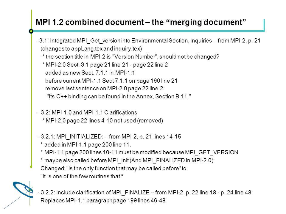 Höchstleistungsrechenzentrum Stuttgart Rolf RabenseifnerMPI 2.1 Slide 47 MPI 1.2 combined document – the merging document - 3.1: Integrated MPI_Get_version into Environmental Section, Inquiries -- from MPI-2, p.