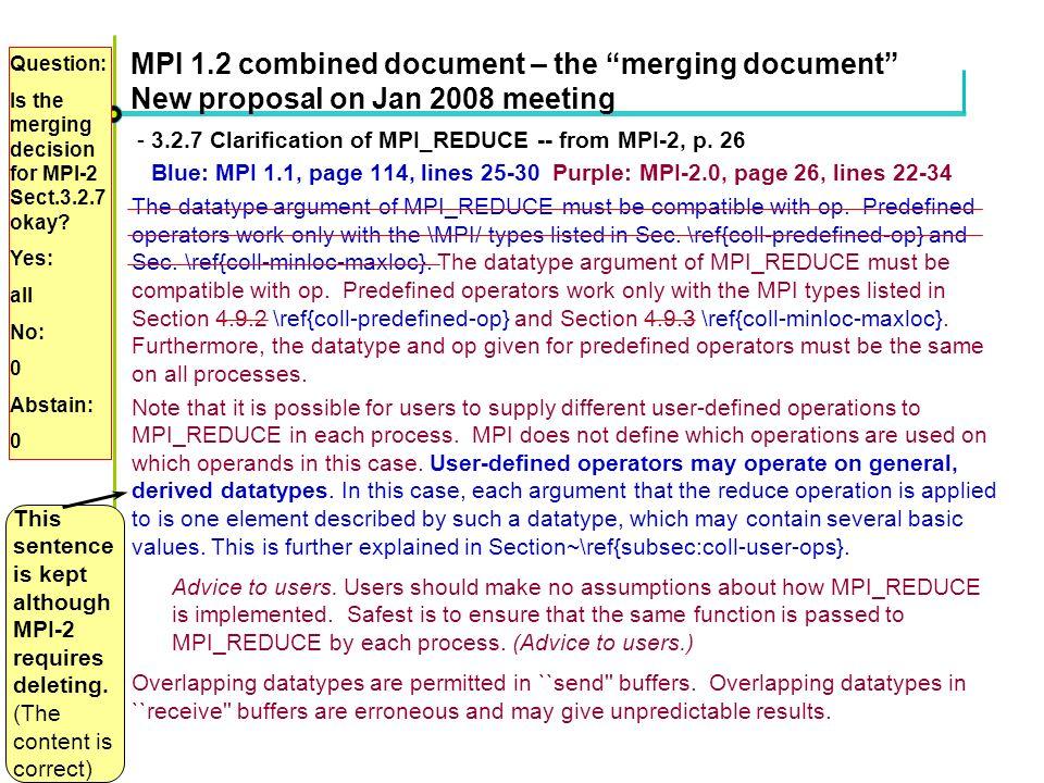 Höchstleistungsrechenzentrum Stuttgart Rolf RabenseifnerMPI 2.1 Slide 50 MPI 1.2 combined document – the merging document New proposal on Jan 2008 meeting - 3.2.7 Clarification of MPI_REDUCE -- from MPI-2, p.