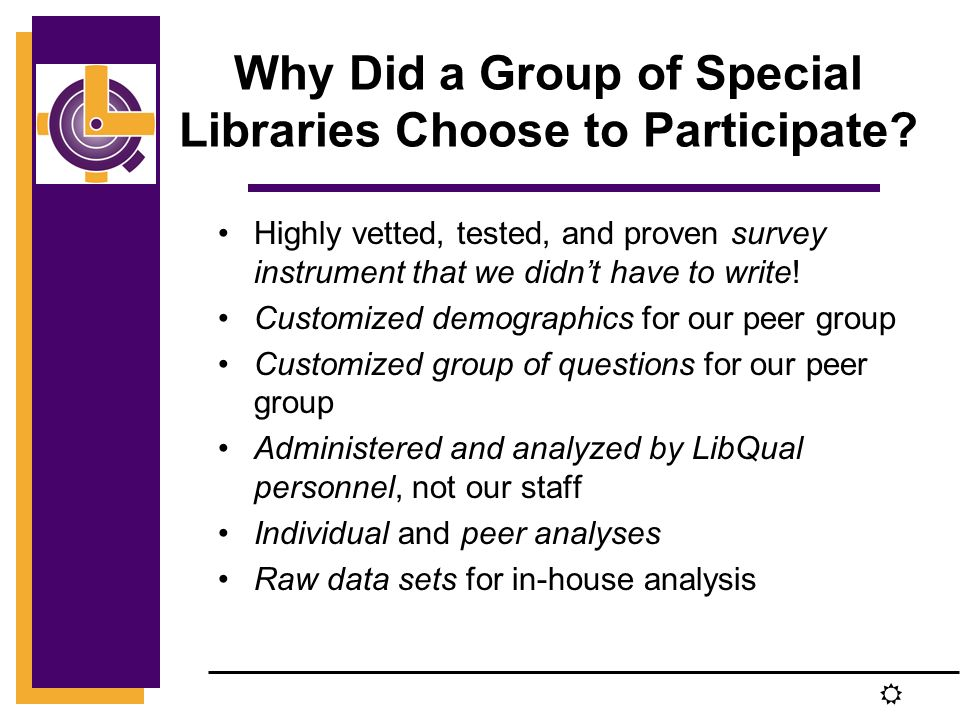 R Why Did a Group of Special Libraries Choose to Participate.
