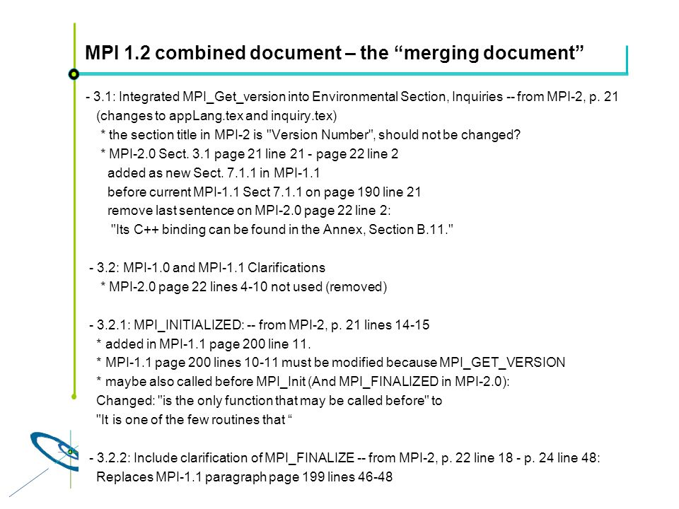 Höchstleistungsrechenzentrum Stuttgart Rolf RabenseifnerMPI 2.1 Slide 40 MPI 1.2 combined document – the merging document - 3.1: Integrated MPI_Get_version into Environmental Section, Inquiries -- from MPI-2, p.