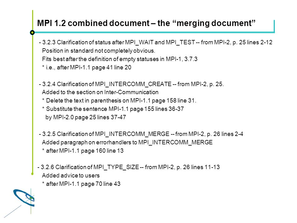 Höchstleistungsrechenzentrum Stuttgart Rolf RabenseifnerMPI 2.1 Slide 41 MPI 1.2 combined document – the merging document - 3.2.3 Clarification of status after MPI_WAIT and MPI_TEST -- from MPI-2, p.