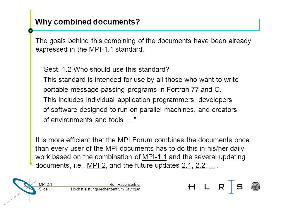 Höchstleistungsrechenzentrum Stuttgart Rolf RabenseifnerMPI 2.1 Slide 11 Why combined documents? The goals behind this combining of the documents have