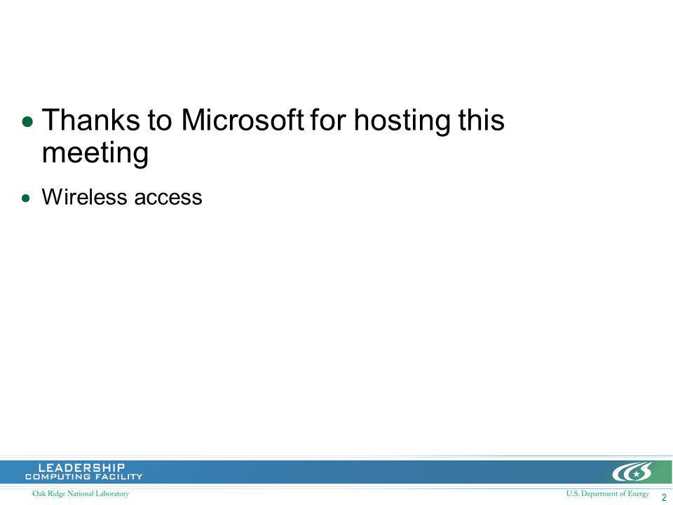 2 Thanks to Microsoft for hosting this meeting Wireless access