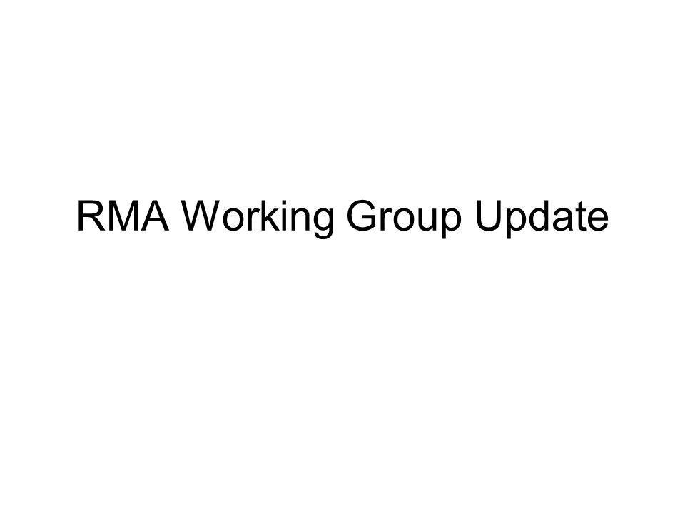 RMA Working Group Update