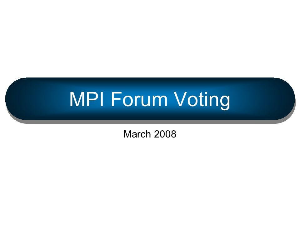 March 2008MPI Forum Voting 1 MPI Forum Voting March 2008