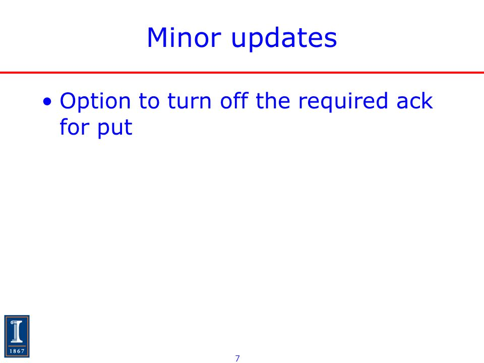 7 Minor updates Option to turn off the required ack for put