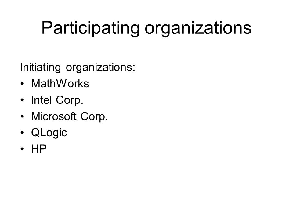 Participating organizations Initiating organizations: MathWorks Intel Corp.