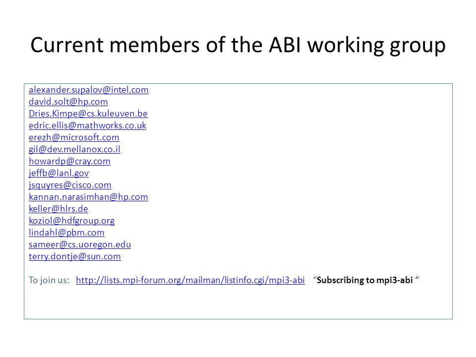 Current members of the ABI working group To join us:   Subscribing to mpi3-abi