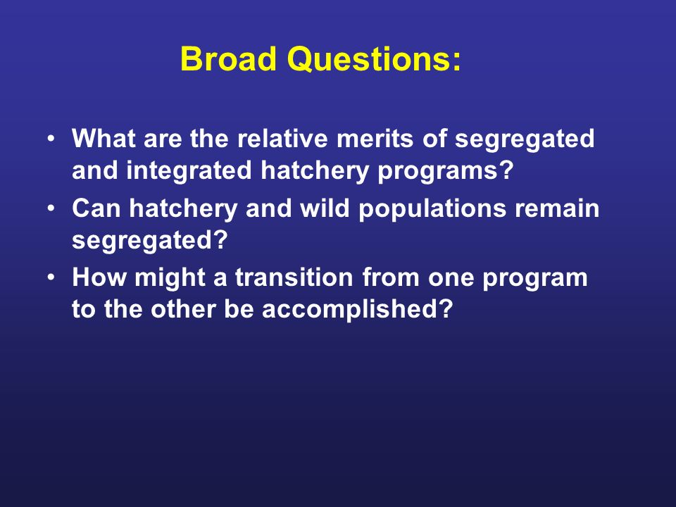 What are the relative merits of segregated and integrated hatchery programs.