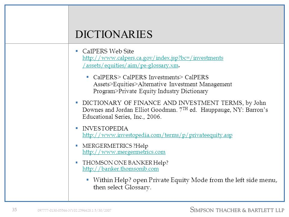 34 097777-0130-05566-NY02.2596628.1 5/30/2007 NEWSLETTER SOURCES (contd) VENTURE CAPITAL JOURNAL (Thomson Financial) www.vcjnews.com This monthly taps guest writers for articles and is unique for its VCJ Top 10 and VCJ most active companies listed in each issue.