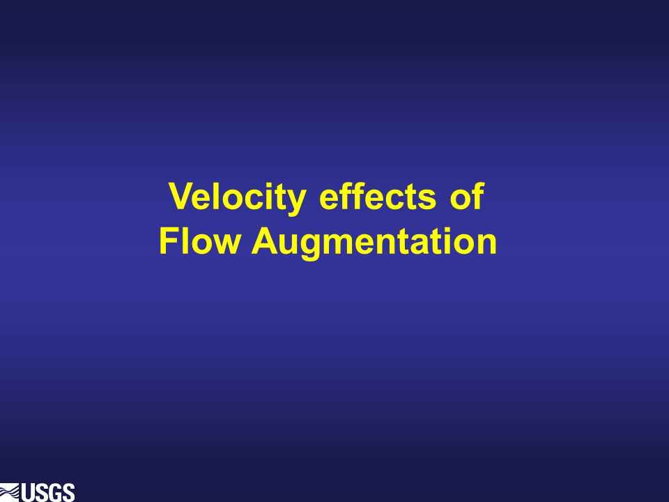 Velocity effects of Flow Augmentation