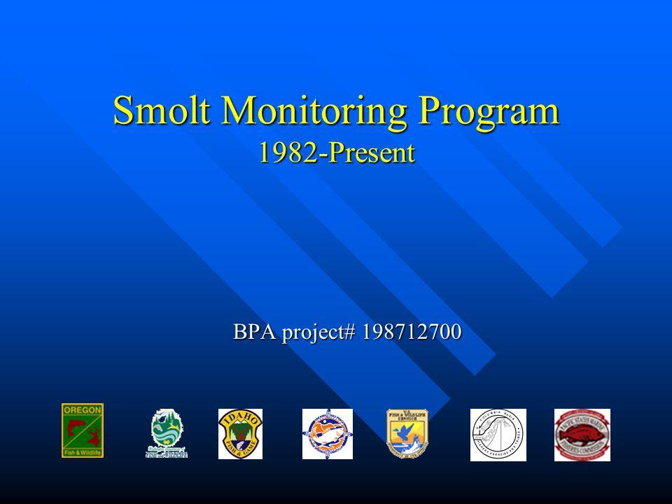 Smolt Monitoring Program 1982-Present BPA project# 198712700
