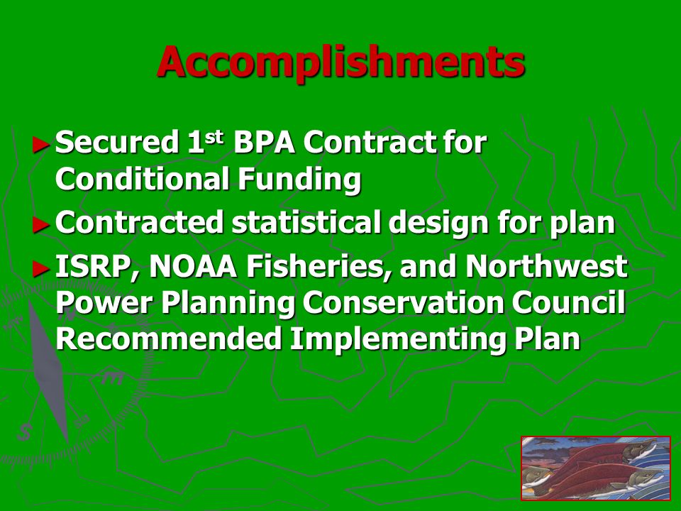 Accomplishments Secured 1 st BPA Contract for Conditional Funding Secured 1 st BPA Contract for Conditional Funding Contracted statistical design for