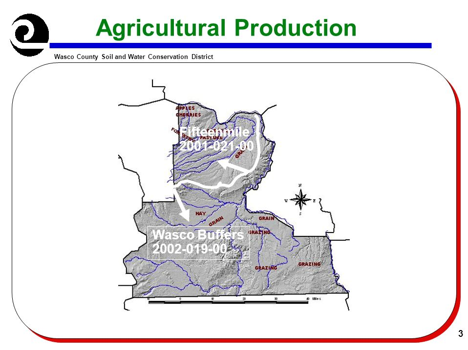 Wasco County Soil and Water Conservation District 3 Agricultural Production Fifteenmile 2001-021-00 Wasco Buffers 2002-019-00