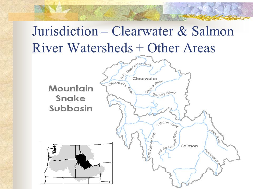 Jurisdiction – Clearwater & Salmon River Watersheds + Other Areas