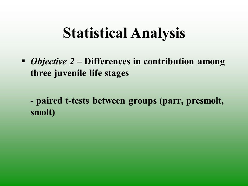 Statistical Analysis Objective 2 – Differences in contribution among three juvenile life stages - paired t-tests between groups (parr, presmolt, smolt)
