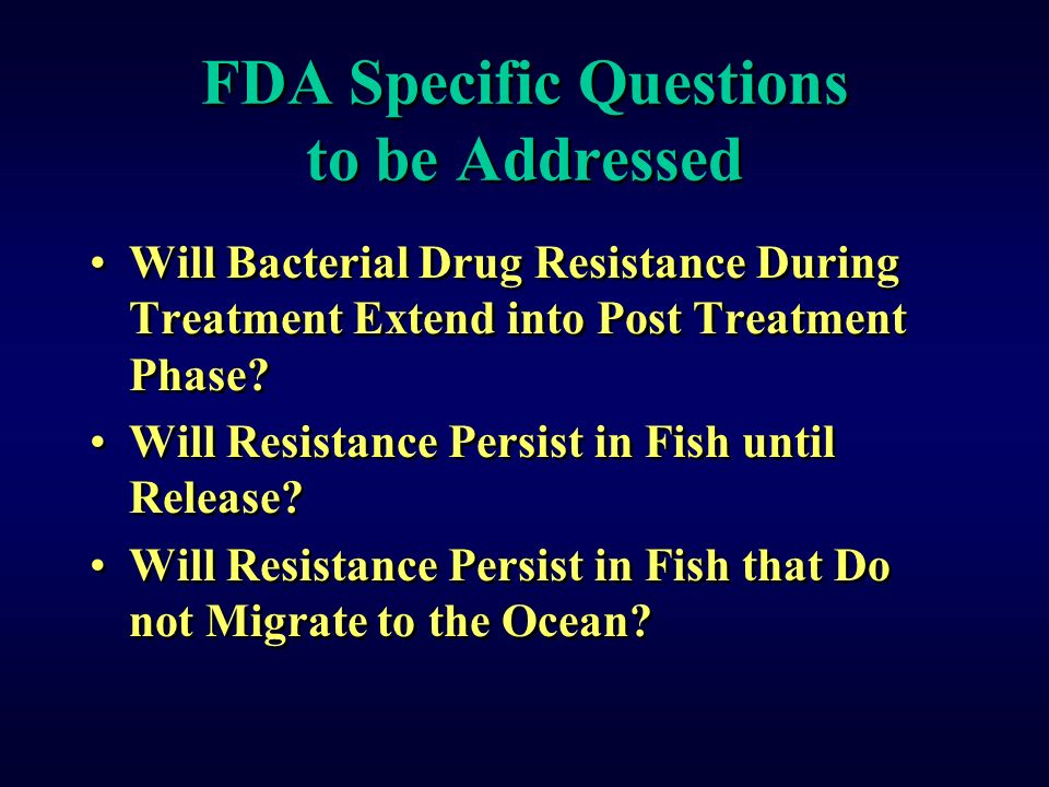 FDA Specific Questions to be Addressed Will Bacterial Drug Resistance During Treatment Extend into Post Treatment Phase.